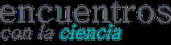 Encuentros con la Ciencia